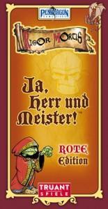 JUa, Herr und Meister!